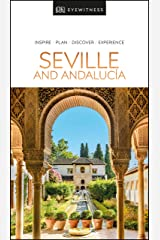 DK Eyewitness Seville and Andalucia (Travel Guide) Kindle Edition