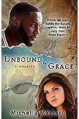 Unbound by Grace: a novella (Grace Series Book 2) Kindle Edition