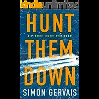 Hunt Them Down (Pierce Hunt Book 1)