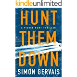 Hunt Them Down (Pierce Hunt Book 1)