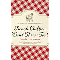 French Children Don't Throw Food: The hilarious NO. 1 SUNDAY TIMES BESTSELLER changing parents' lives