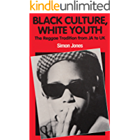 Black Culture, White Youth: The Reggae Tradition from JA to UK book cover