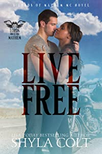 Live Free (Lords of Mayhem M.C.  Book 3)