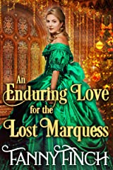 An Enduring Love for the Lost Marquess: A Clean & Sweet Regency Historical Romance Kindle Edition