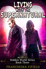 Living with the Supernatural (Hidden World Book 3) Kindle Edition