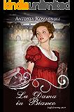 La Dama in Bianco (Ghost Ladies Vol. 2) (Italian Edition)