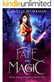 Fate and Magic: Snow White Reimagined with Vampires and Werewolves (Seven Magics Academy Book 2)