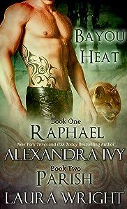 Raphael/Parish (Bayou Heat Boxset Book 1)