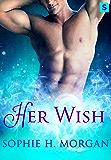 Her Wish: A Playboy Genie Romance