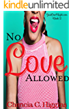 No Love Allowed: A Novella (JustOneNight.com Book 2)