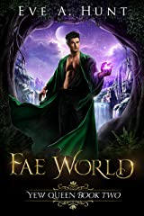 Fae World: Yew Queen Book Two Kindle Edition