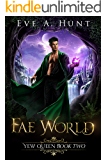Fae World: Yew Queen Book Two