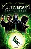 Multiversum: Der Aufbruch (Buntstein Verlag)