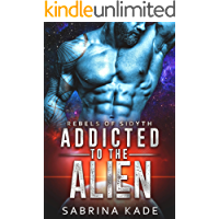 Addicted to the Alien: A Sci-Fi Alien Romance (Rebels of Sidyth Book 8)