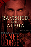 Ravished By the Alpha (The Cull Book 3)