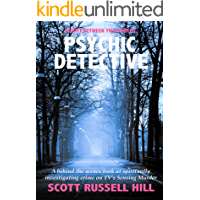 Psychic Detective: A behind the scenes look at spiritually investigating crime on TV's Sensing Murder (Caught Between Two Worlds Book 4)