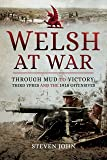 Welsh at War: Through Mud to Victory: Third Ypres and the 1918 Offensives