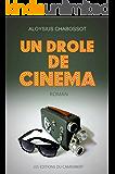 Un drôle de cinéma (French Edition)