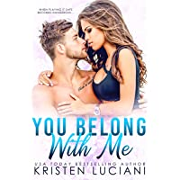 You Belong With Me: A Friends to Lovers Romance (Love Drunk Series Book 1)