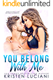 You Belong With Me: A Second Chance Friends to Lovers Romance (Love Drunk Series Book 1)