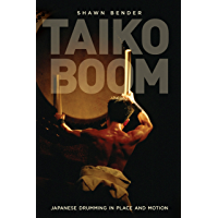 Taiko Boom: Japanese Drumming in Place and Motion (Asia: Local Studies / Global Themes Book 23) book cover