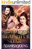 Highlander's Beautiful Liar: A Scottish Medieval Highlander Romance Historical Novel