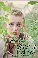 The Archer's Hollow - fantasy, magic, adventure, romance, archery, sci-fi: A thrilling fantasy laced with romance and adventure. In a world of magic and myth, one girl takes on an impossible task. Kindle Edition