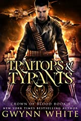 Traitors & Tyrants: Book Four in the Crown of Blood Series Kindle Edition