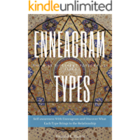 Enneagram Types: Wisdom of the Enneagram, Self-awareness and Discover What Each Type Brings to the Relationship (English Edition)