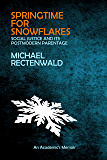 """Springtime for Snowflakes: """"Social Justice"""" and Its Postmodern Parentage"""