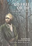 Go Free or Die: A Story about Harriet Tubman (Creative Minds Biography) (Carolrhoda Creative Minds Book)