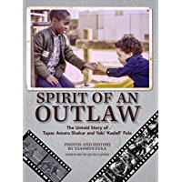 "Spirit of an Outlaw: The Untold Story of Tupac Amaru Shakur and Yaki ""Kadafi"" Fula book cover"