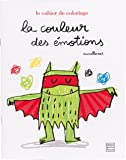 La couleur des émotions : Le cahier de coloriage