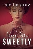 Kiss Me Sweetly