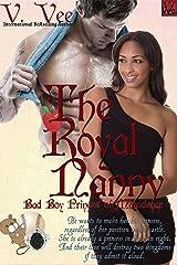 The Royal Nanny (Bad Boy Princes Of Malvidence Book 2) Kindle Edition