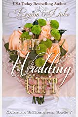 The Wedding Gift: 5-hour read. Second chance romance with some suspense. (Colorado Billionaires Book 7) Kindle Edition
