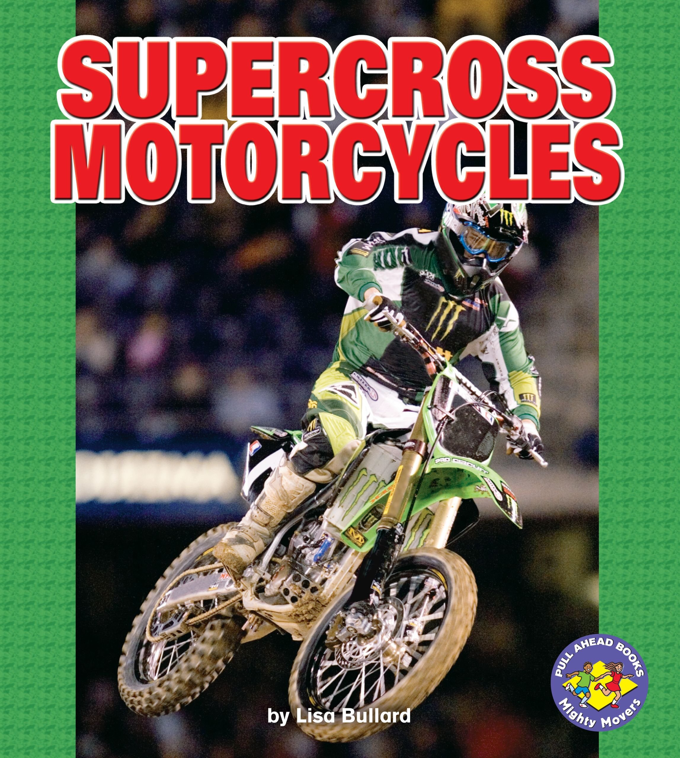 Supercross Motorcycles (Pull Ahead Books)