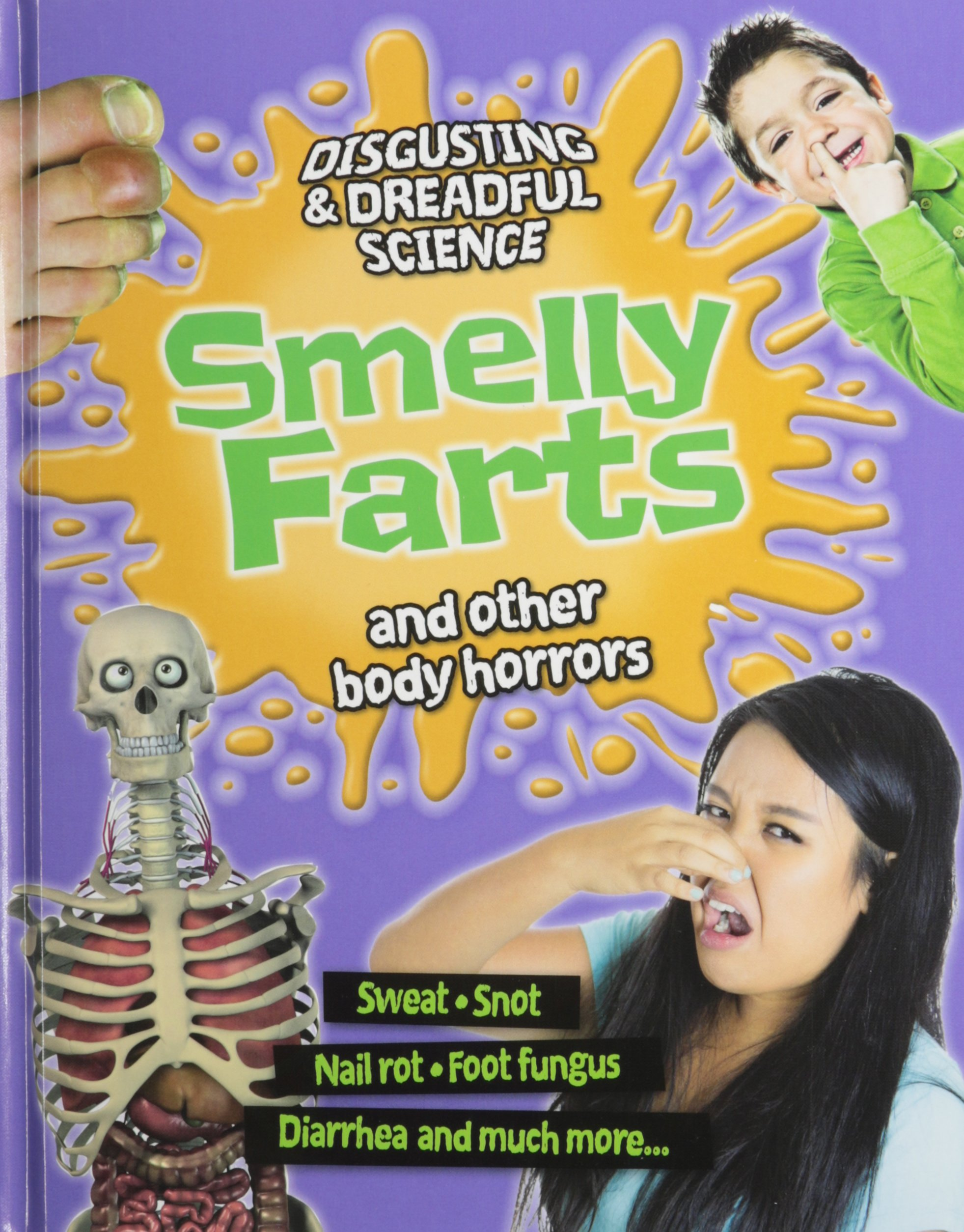 Download Smelly Farts and other body horrors (Disgusting & Dreadful Science) PDF