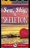 SEA, SKY, & SKELETON: A Ravenwood Cove Cozy Mystery (book 4)