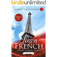 Learn French: 9 Short Stories to read Intermediate Level (B2-C1) Volume 1 (French Edition)