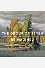 The Group of Seven Reimagined: Contemporary Stories Inspired by Historic Canadian Paintings Hardcover