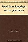 Heidi kann brauchen, was es gelernt hat (German Edition)