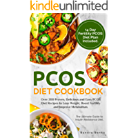 PCOS Diet Cookbook: Over 200 Proven, Delicious and Easy PCOS Diet Recipes to Lose Weight, Boost Fertility and Improve Metabolism. The Ultimate Guide to ... Diet. 14 Day PCOS Plan. (English Edition)