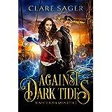 Against Dark Tides: A new adult romantic fantasy adventure (Beneath Black Sails Book 2)