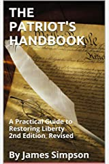 THE PATRIOT'S HANDBOOK: A Practical Guide to Restoring Liberty 2nd Edition, Revised Kindle Edition