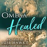 Omega Healed: Northern Lodge Pack, Book 3