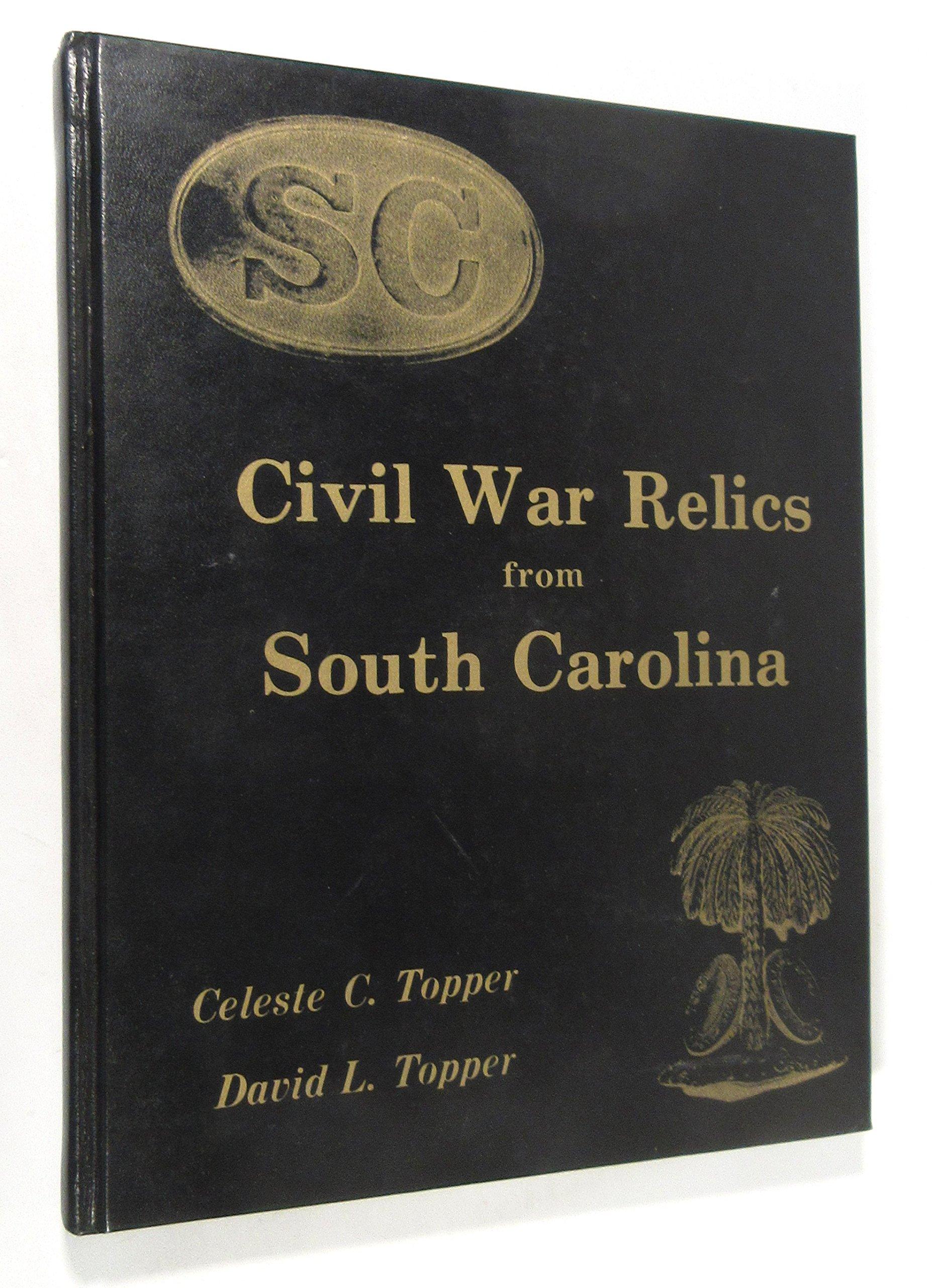 Civil War Relics from South Carolina: Celeste C , & Topper