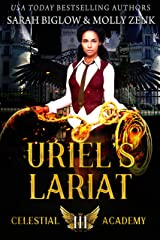 Uriel's Lariat: A Paranormal Academy Romance (Celestial Academy Book 3) Kindle Edition