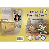 """""""Cassie Pup Takes the Cake??"""": Cassie Pup Series (2020 B.R.A.G. Medallion Award) (Cassie's Marvelous Music Lessons (Cassie Pu"""