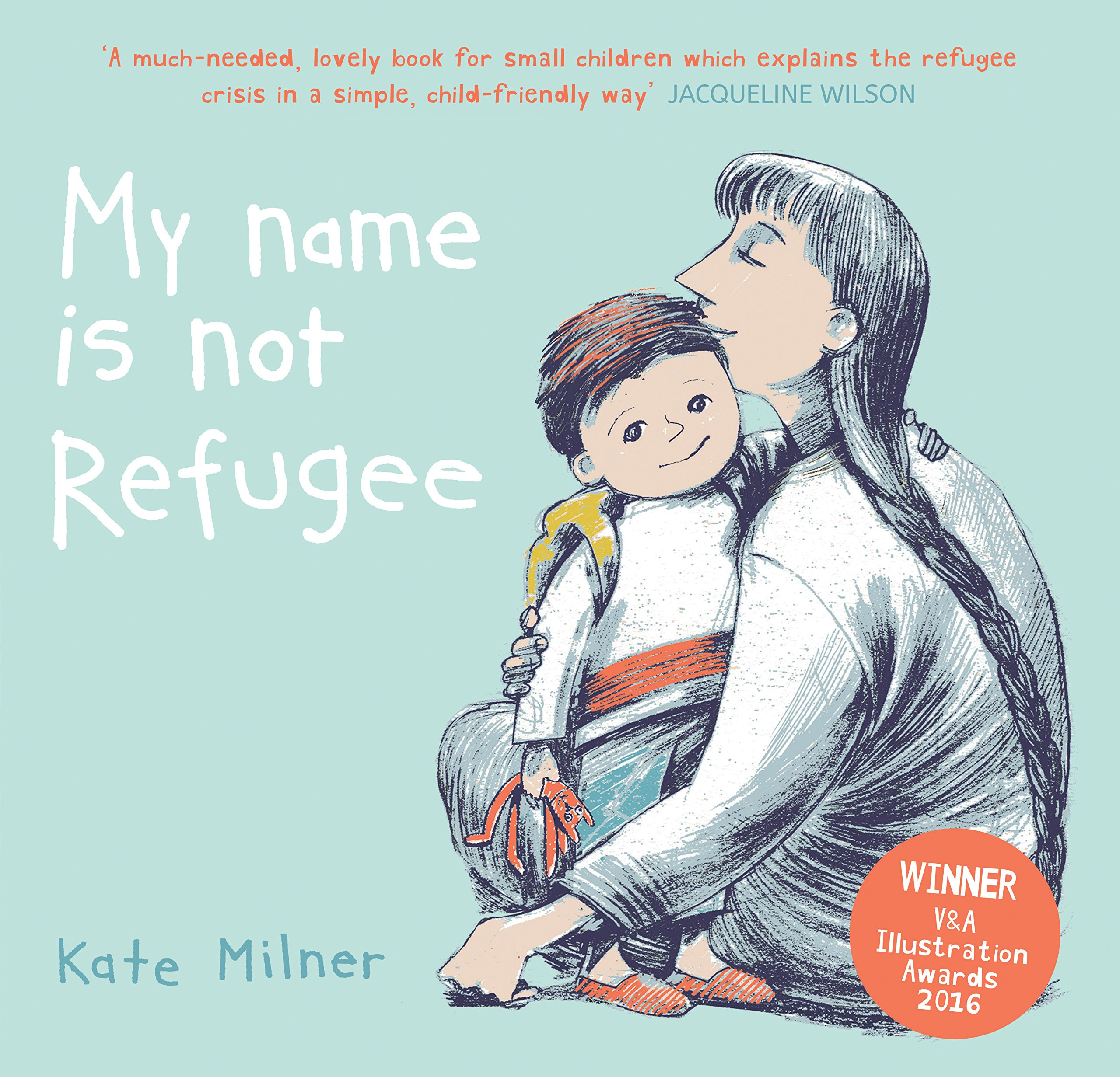 My Name is Not Refugee: Amazon.es: Kate Milner: Libros en idiomas extranjeros